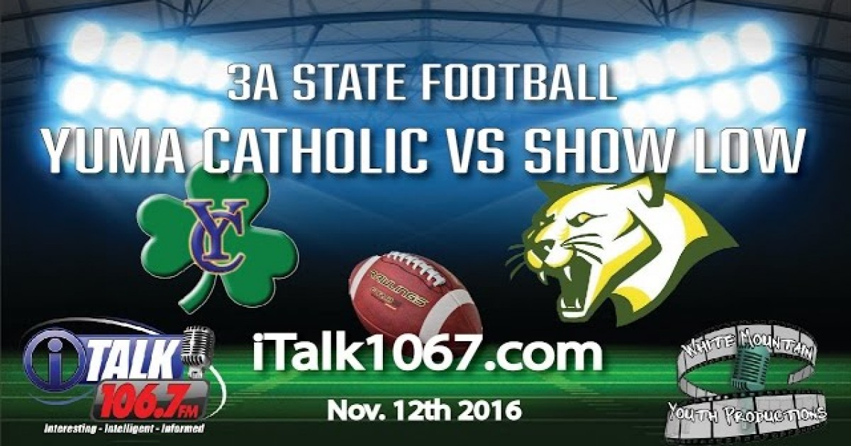 Show Low Ford >> Yuma Catholic Vs Show Low High School State Football Full Game